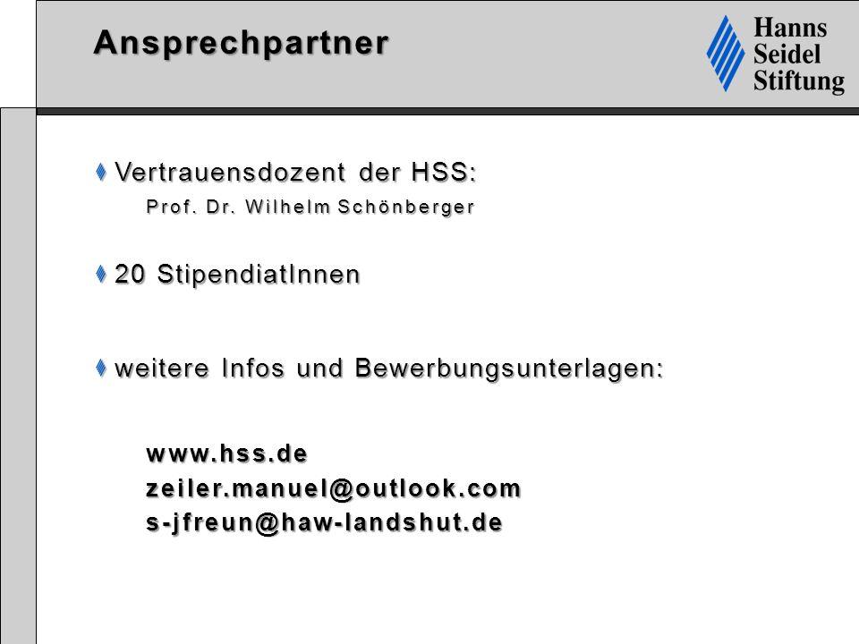 Ansprechpartner Vertrauensdozent der HSS: Vertrauensdozent der HSS: Prof. Dr. Wilhelm Schönberger 20 StipendiatInnen 20 StipendiatInnen weitere Infos