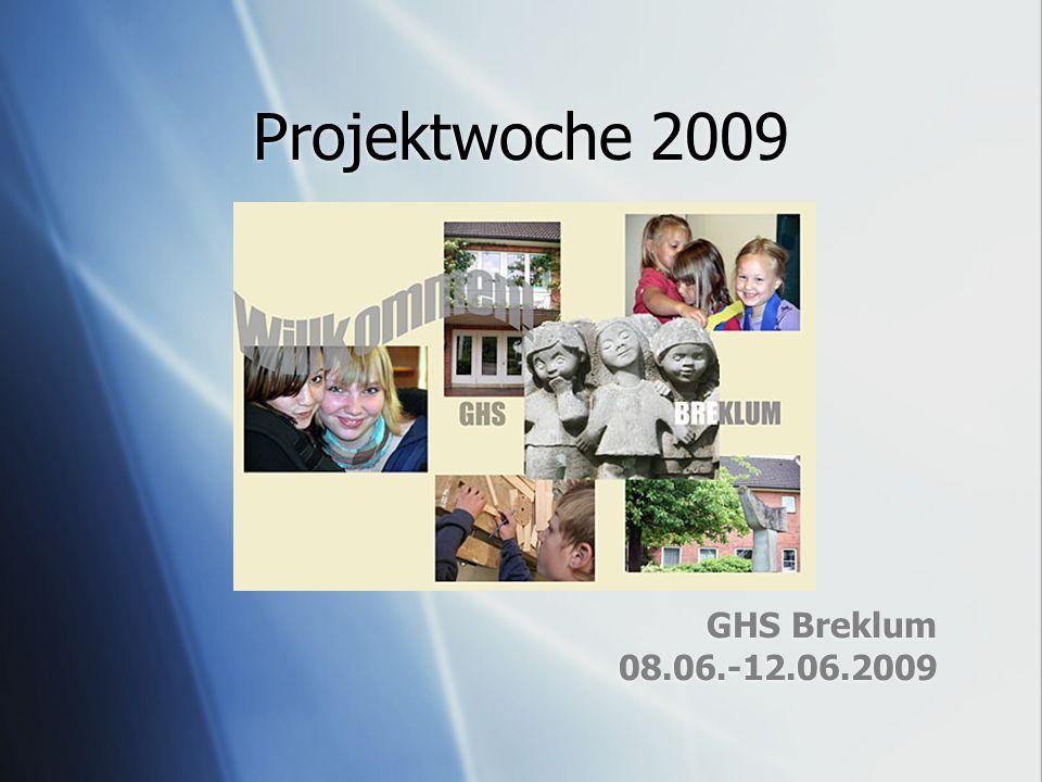 Projektwoche 2009 GHS Breklum 08.06.-12.06.2009