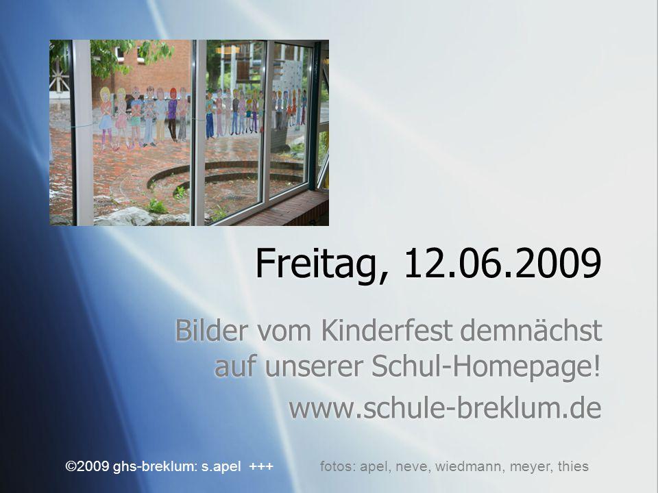 Freitag, 12.06.2009 Bilder vom Kinderfest demnächst auf unserer Schul-Homepage.