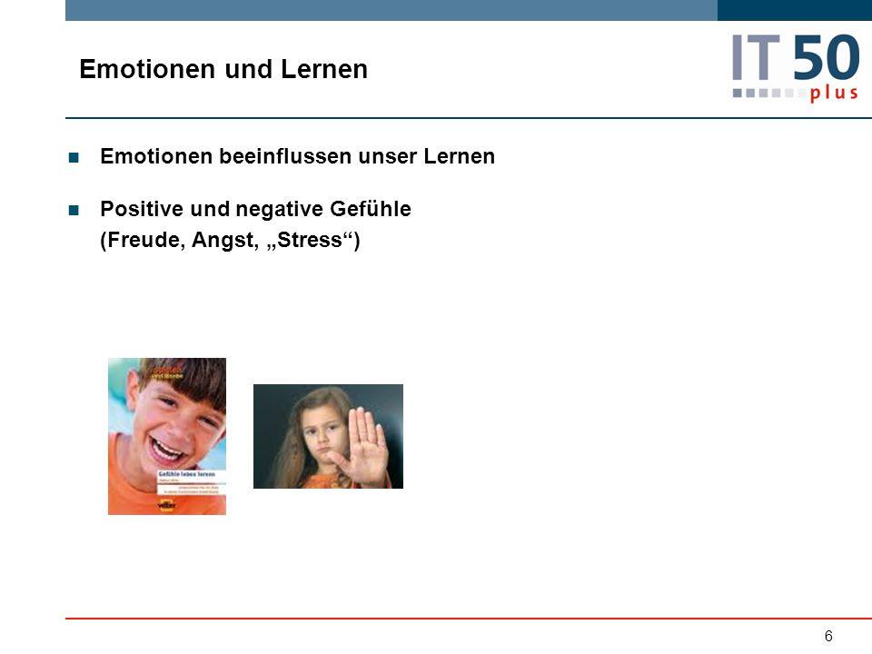 """Emotionen und Lernen Emotionen beeinflussen unser Lernen Positive und negative Gefühle (Freude, Angst, """"Stress"""") 6"""