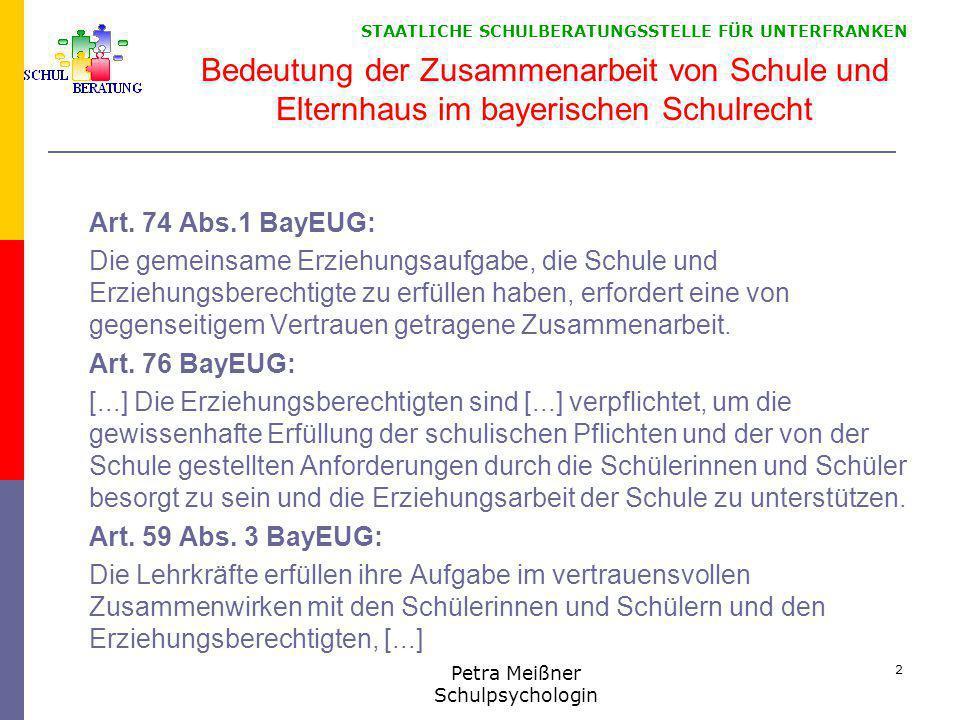 STAATLICHE SCHULBERATUNGSSTELLE FÜR UNTERFRANKEN Bedeutung der Zusammenarbeit von Schule und Elternhaus im bayerischen Schulrecht Art. 74 Abs.1 BayEUG