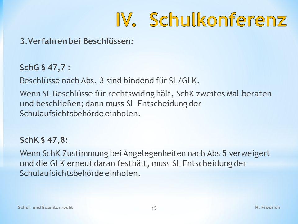 3.Verfahren bei Beschlüssen: SchG § 47,7 : Beschlüsse nach Abs. 3 sind bindend für SL/GLK. Wenn SL Beschlüsse für rechtswidrig hält, SchK zweites Mal
