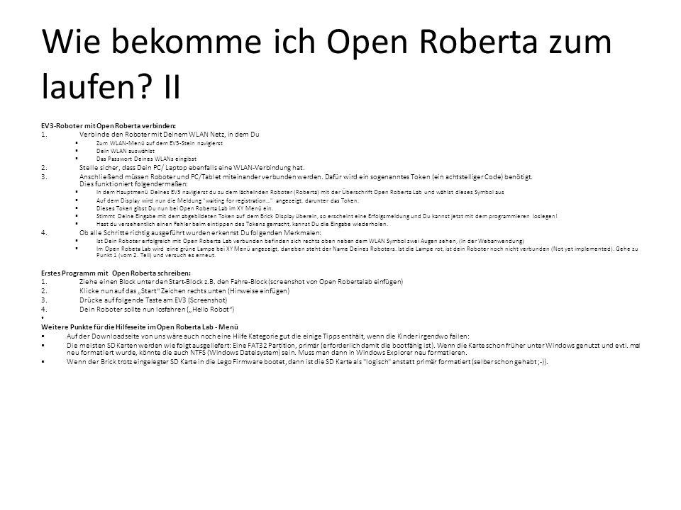 Wie bekomme ich Open Roberta zum laufen? II EV3-Roboter mit Open Roberta verbinden: 1.Verbinde den Roboter mit Deinem WLAN Netz, in dem Du  Zum WLAN-