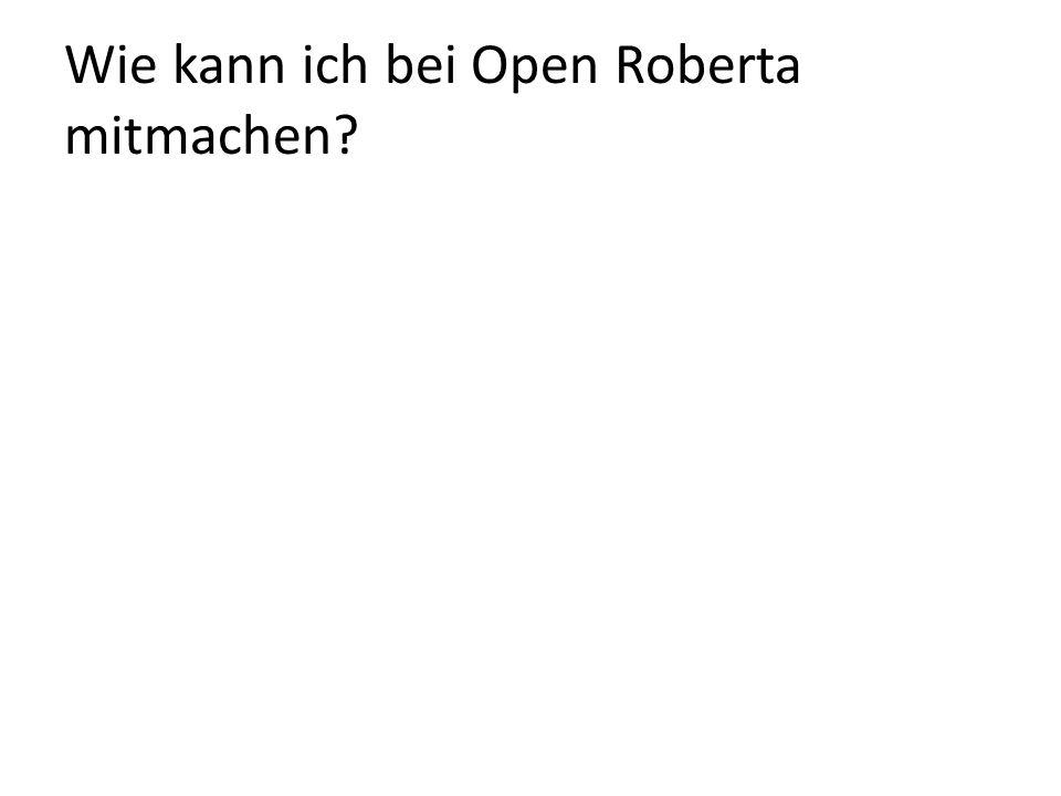 Wie kann ich bei Open Roberta mitmachen?