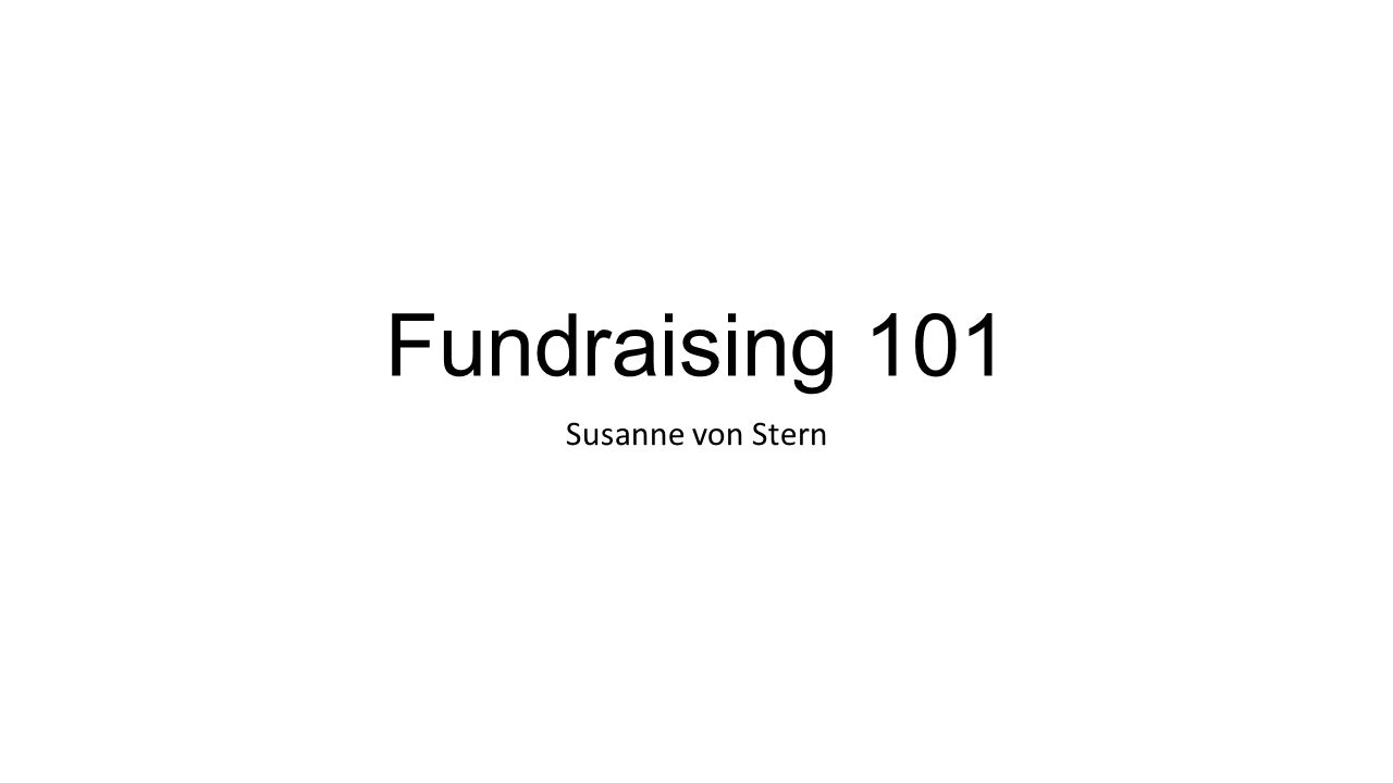Fundraising 101 Susanne von Stern
