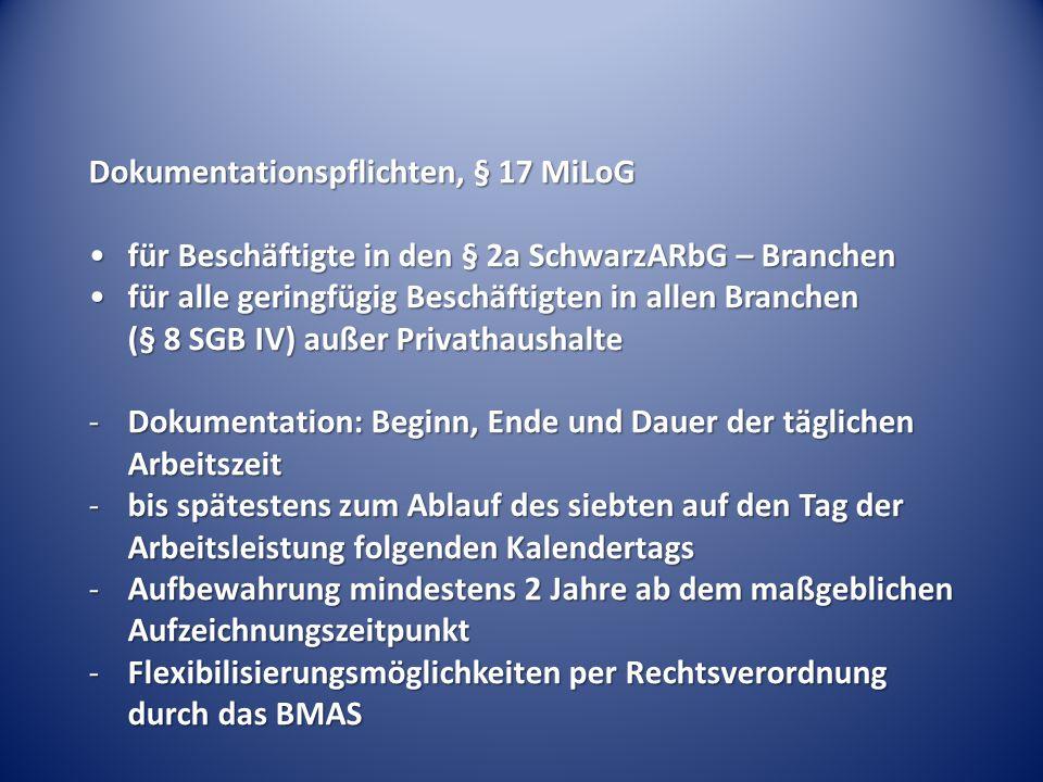 Dokumentationspflichten, § 17 MiLoG für Beschäftigte in den § 2a SchwarzARbG – Branchenfür Beschäftigte in den § 2a SchwarzARbG – Branchen für alle ge