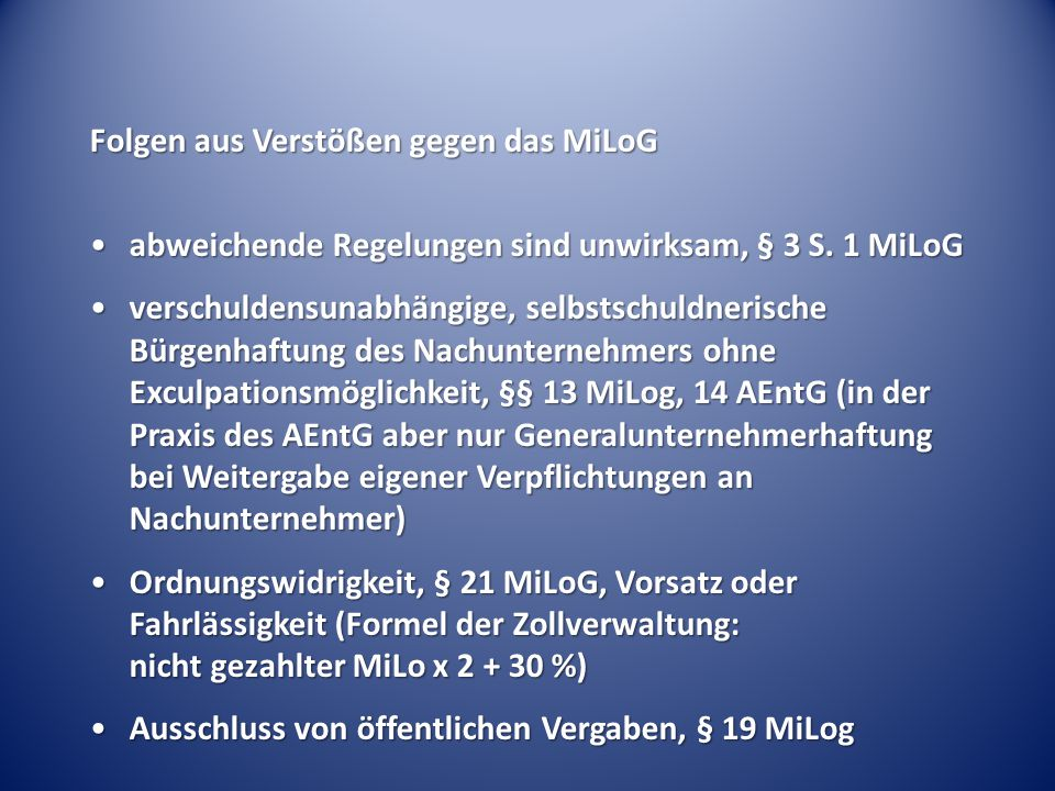 Folgen aus Verstößen gegen das MiLoG abweichende Regelungen sind unwirksam, § 3 S. 1 MiLoGabweichende Regelungen sind unwirksam, § 3 S. 1 MiLoG versch