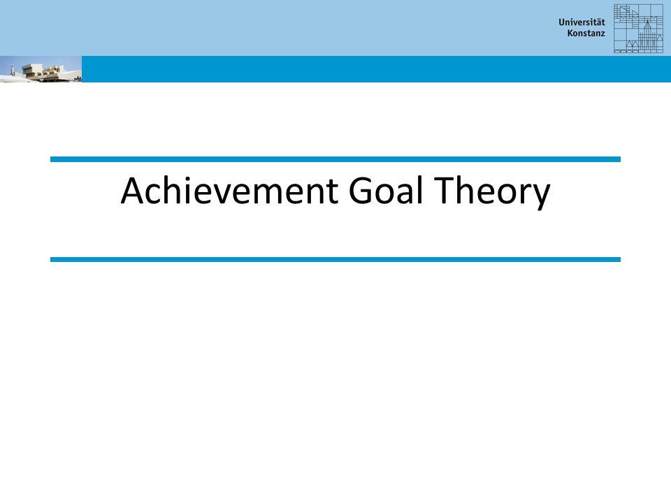 Wurde entwickelt um die Auswirkungen der Wahrnehmung von Erfolg und Misserfolg auf die Motivation zu untersuchen im Bildungskontext (Nicholls, 1989) Zentral Frage der Theorie: wie interpretieren Menschen den Erfolg/Misserfolg von kompetenzrelevantem Verhalten.