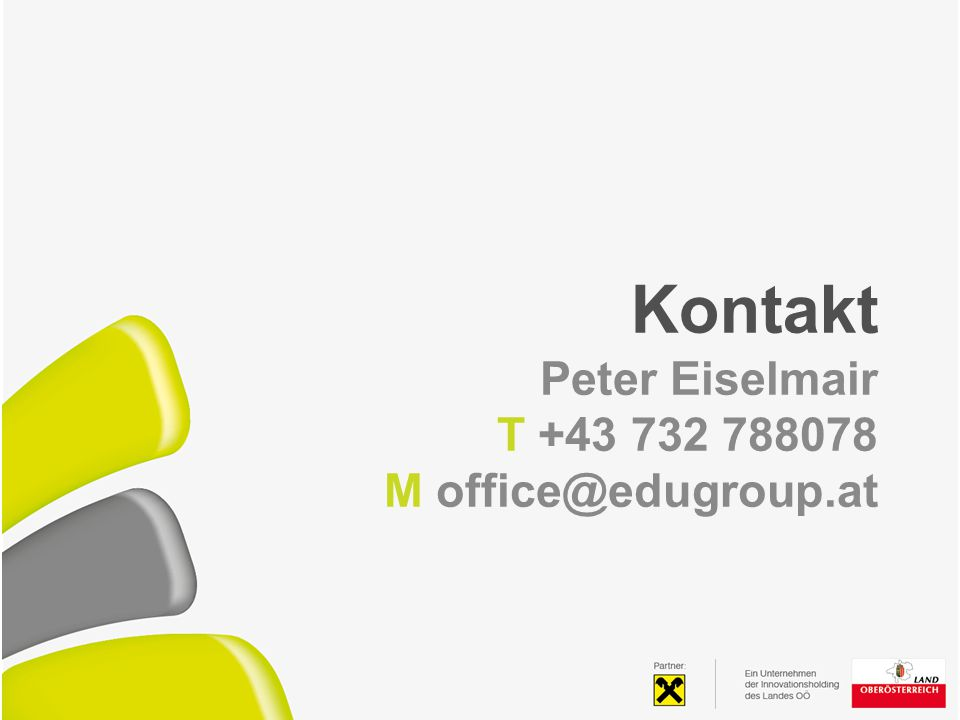 Kontakt Peter Eiselmair T +43 732 788078 M office@edugroup.at
