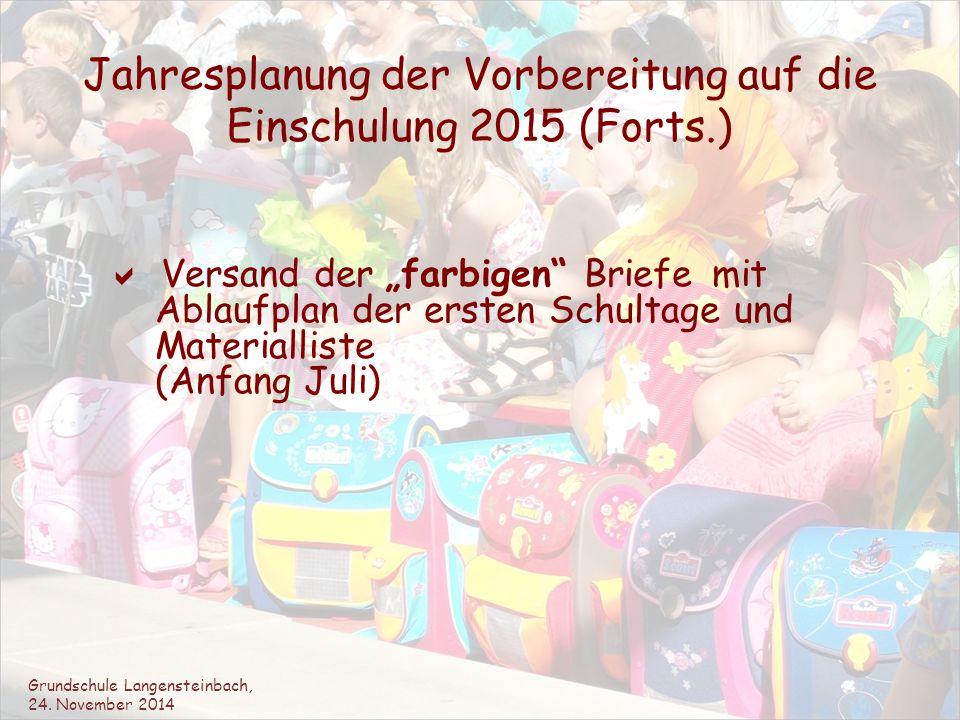 """Jahresplanung der Vorbereitung auf die Einschulung 2015 (Forts.)  Versand der """"farbigen"""" Briefe mit Ablaufplan der ersten Schultage und Materialliste"""