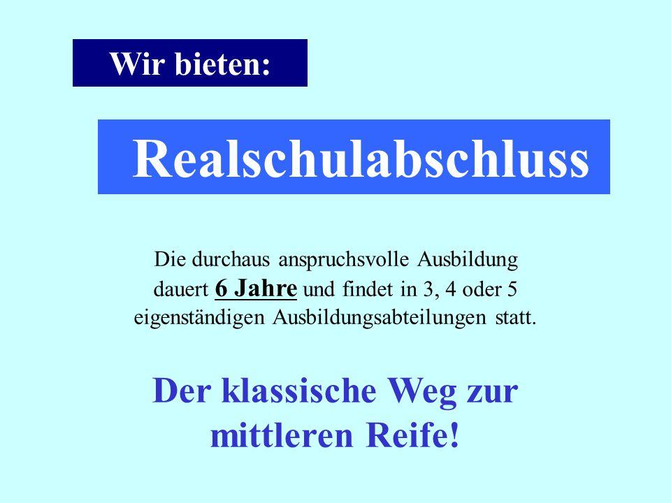Realschulabschluss Der klassische Weg zur mittleren Reife.