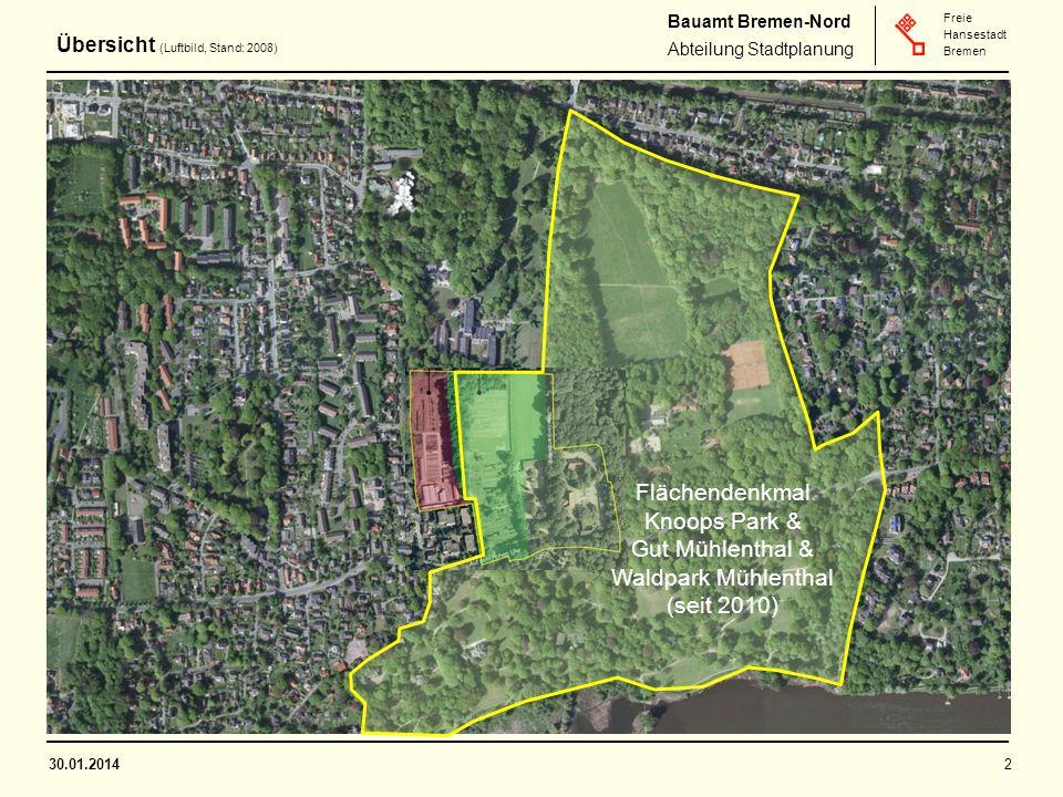 Bauamt Bremen-Nord Abteilung Stadtplanung Freie Hansestadt Bremen 30.01.20142 Übersicht (Luftbild, Stand: 2008) Flächendenkmal Knoops Park & Gut Mühlenthal & Waldpark Mühlenthal (seit 2010)