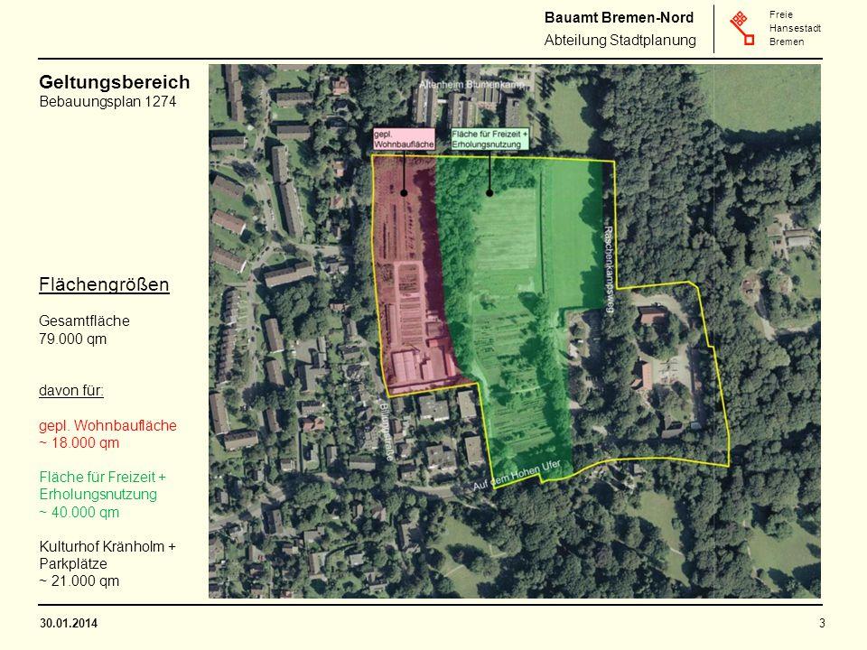 Bauamt Bremen-Nord Abteilung Stadtplanung Freie Hansestadt Bremen 30.01.20143 Geltungsbereich Bebauungsplan 1274 Flächengrößen Gesamtfläche 79.000 qm davon für: gepl.