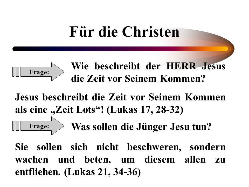 """Für die Christen Frage: Wie beschreibt der HERR Jesus die Zeit vor Seinem Kommen? Jesus beschreibt die Zeit vor Seinem Kommen als eine """"Zeit Lots""""! (L"""