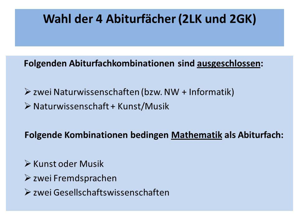Folgenden Abiturfachkombinationen sind ausgeschlossen:  zwei Naturwissenschaften (bzw. NW + Informatik)  Naturwissenschaft + Kunst/Musik Folgende Ko