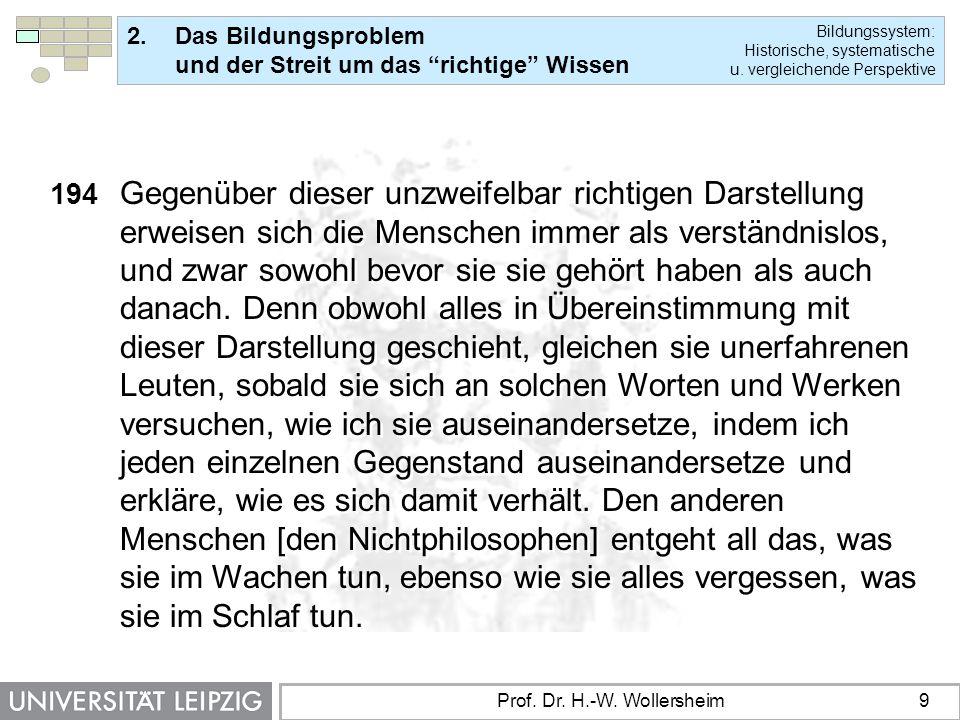 """2.Das Bildungsproblem und der Streit um das """"richtige"""" Wissen Bildungssystem: Historische, systematische u. vergleichende Perspektive Prof. Dr. H.-W."""