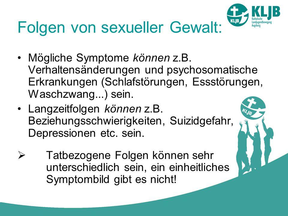 Folgen von sexueller Gewalt: Mögliche Symptome können z.B. Verhaltensänderungen und psychosomatische Erkrankungen (Schlafstörungen, Essstörungen, Wasc