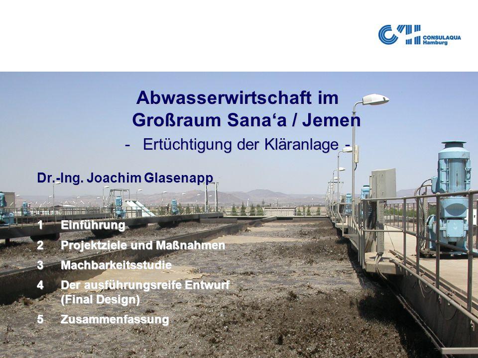 25.02.2005Abwasserwirtschaft im Großraum Sana'a1 Abwasserwirtschaft im Großraum Sana'a / Jemen -Ertüchtigung der Kläranlage - Dr.-Ing. Joachim Glasena