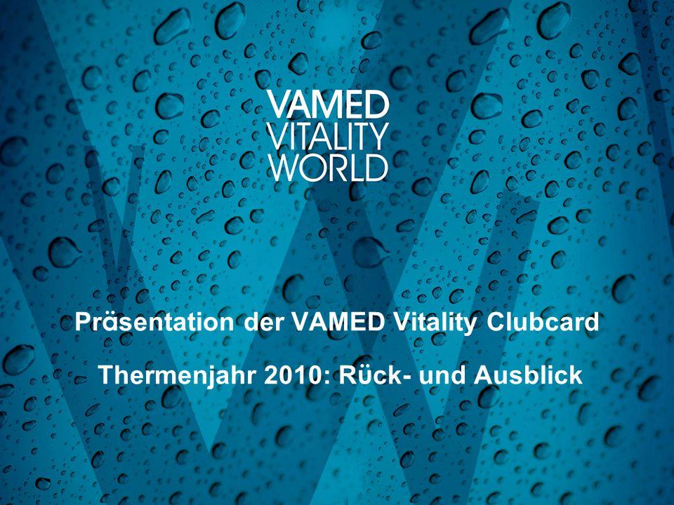 Pr ä sentation der VAMED Vitality Clubcard Thermenjahr 2010: R ü ck- und Ausblick