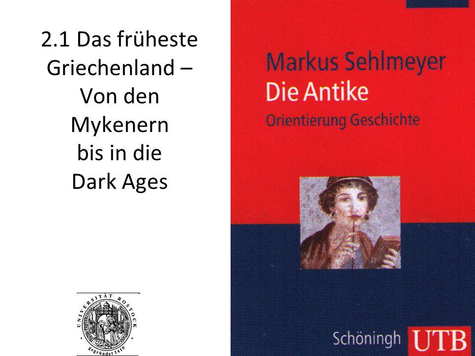 2.1 Das früheste Griechenland – Von den Mykenern bis in die Dark Ages