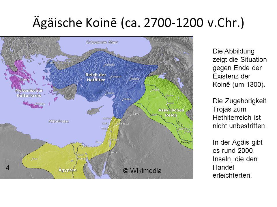 Ägäische Koinē (ca. 2700-1200 v.Chr.) … Die Abbildung zeigt die Situation gegen Ende der Existenz der Koinē (um 1300). Die Zugehörigkeit Trojas zum He