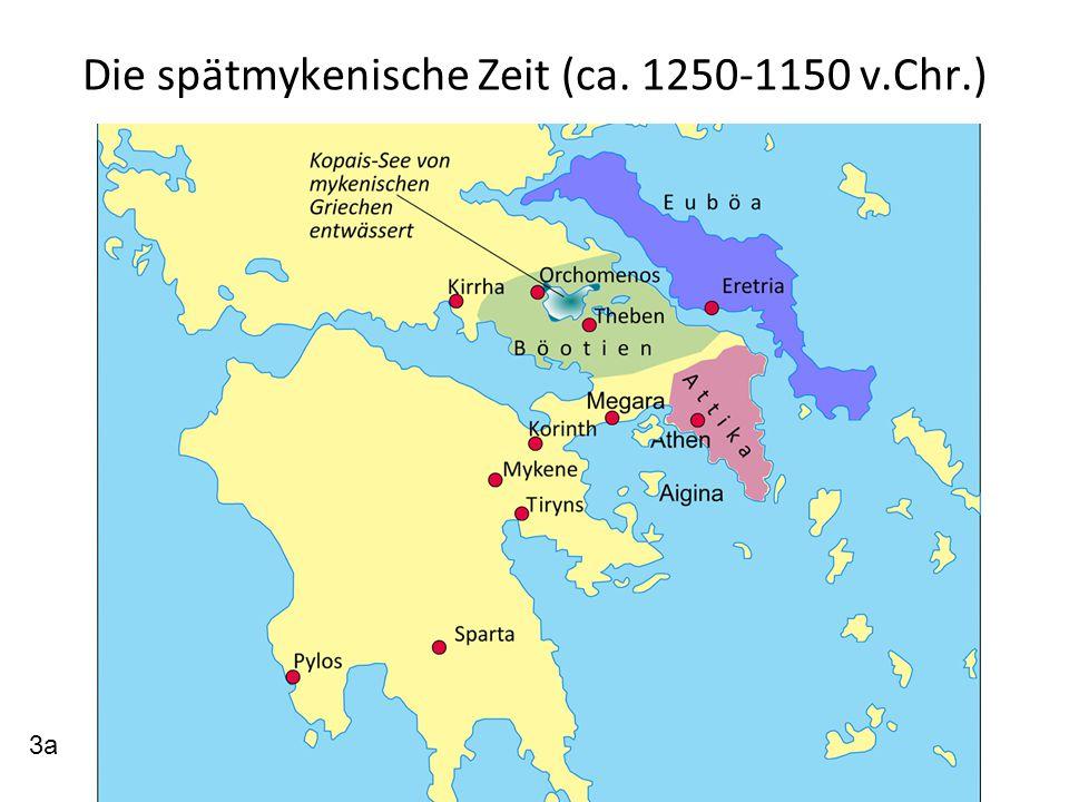 Die spätmykenische Zeit (ca. 1250-1150 v.Chr.) 3a