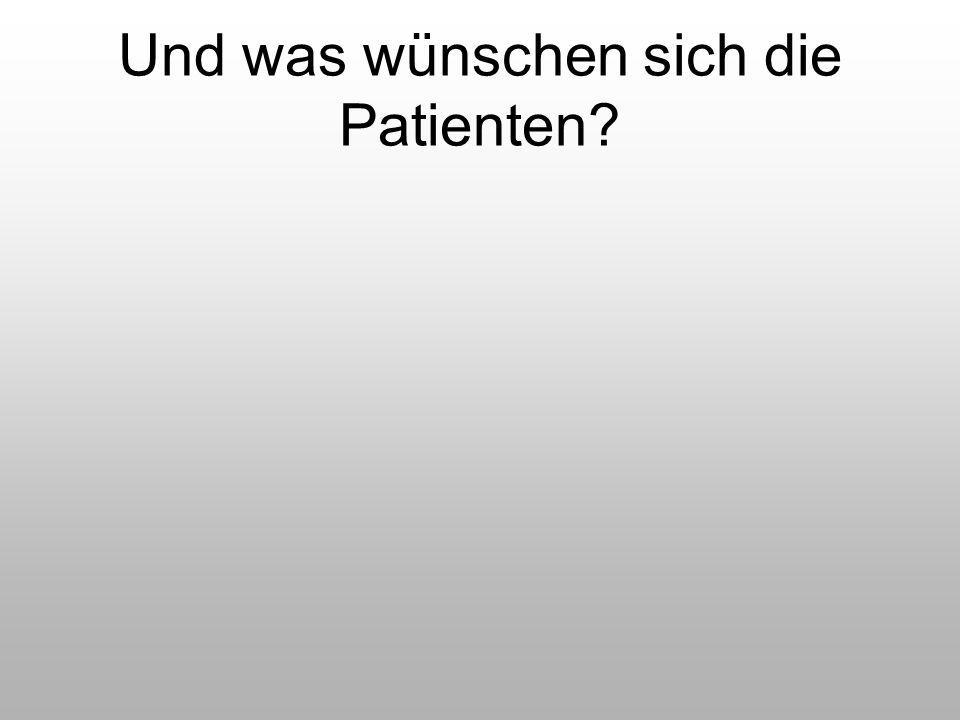 Und was wünschen sich die Patienten?