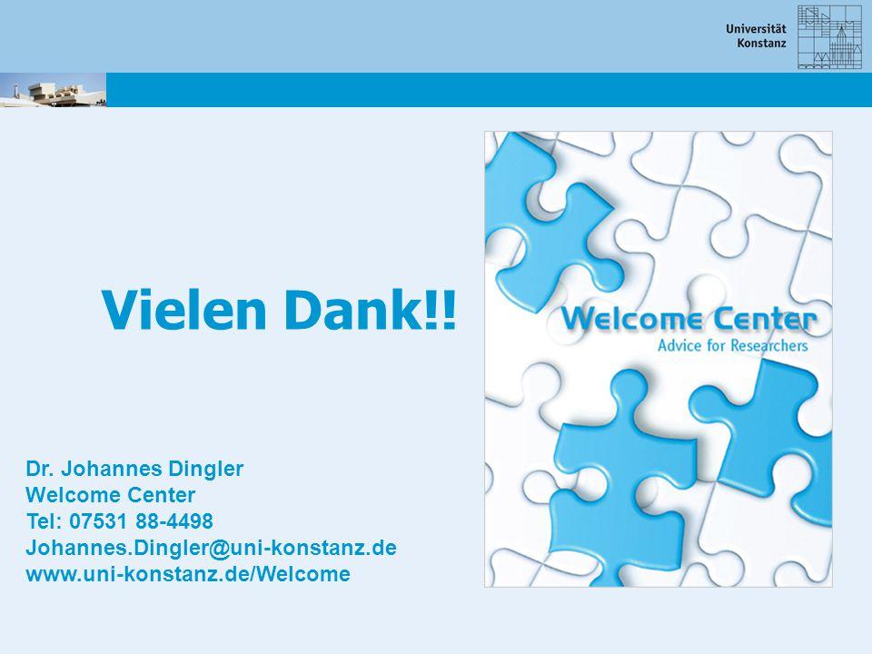 Vielen Dank!! Dr. Johannes Dingler Welcome Center Tel: 07531 88-4498 Johannes.Dingler@uni-konstanz.de www.uni-konstanz.de/Welcome