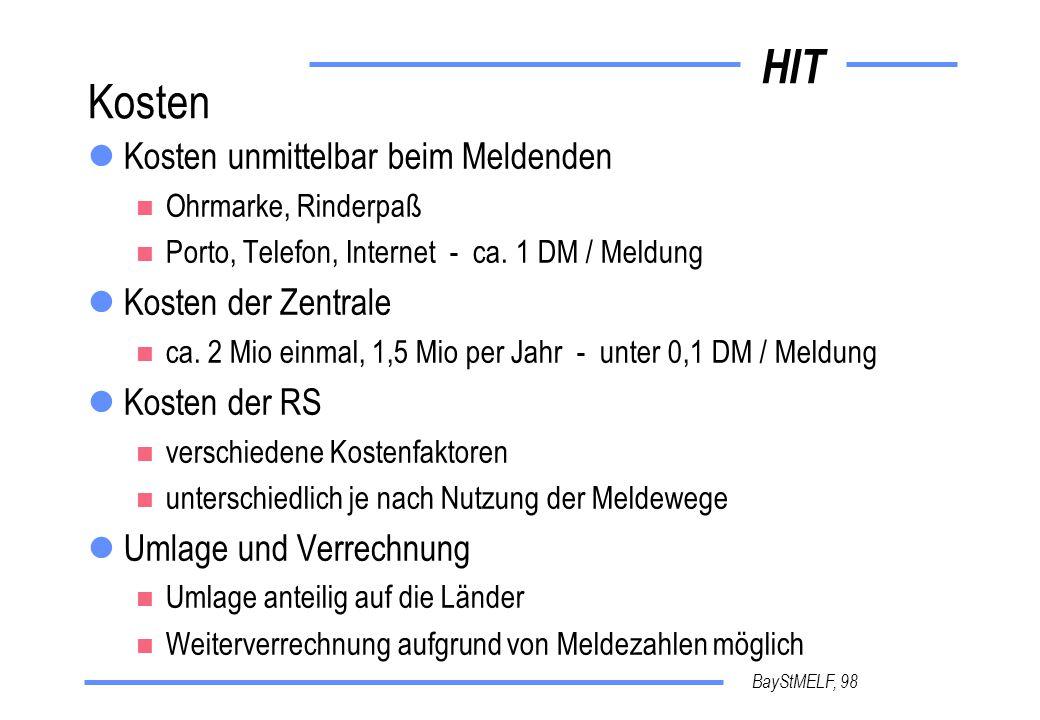 HIT BayStMELF, 98 Kosten Kosten unmittelbar beim Meldenden Ohrmarke, Rinderpaß Porto, Telefon, Internet - ca.