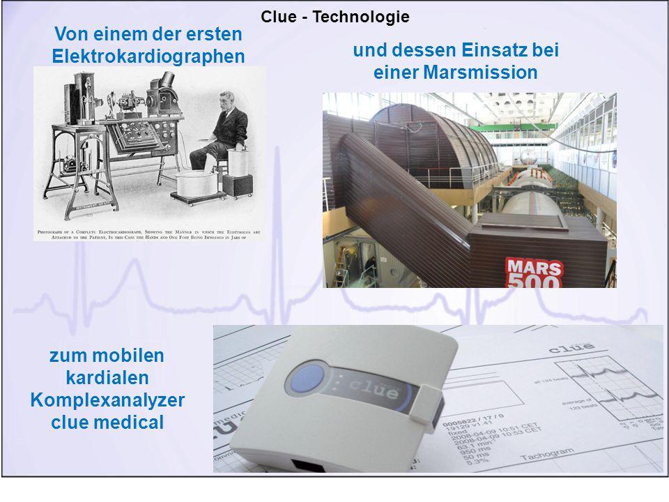 Clue - Technologie Von einem der ersten Elektrokardiographen und dessen Einsatz bei einer Marsmission zum mobilen kardialen Komplexanalyzer clue medical