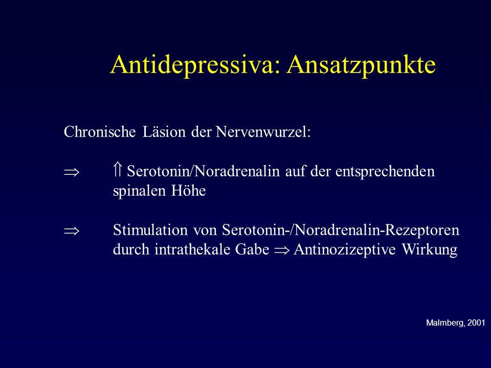 Antidepressiva: Ansatzpunkte Chronische Läsion der Nervenwurzel:  Serotonin/Noradrenalin auf der entsprechenden spinalen Höhe  Stimulation von Sero