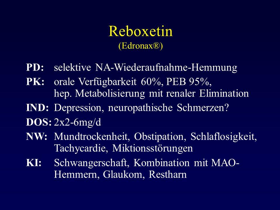 Reboxetin (Edronax®) PD:selektive NA-Wiederaufnahme-Hemmung PK:orale Verfügbarkeit 60%, PEB 95%, hep. Metabolisierung mit renaler Elimination IND:Depr