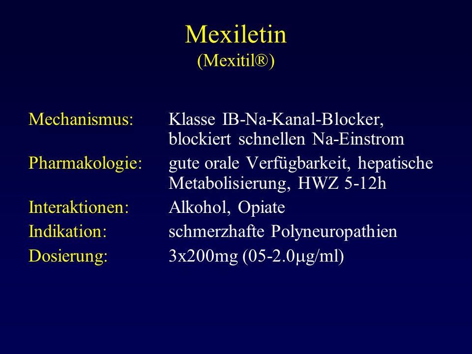 Mexiletin (Mexitil®) Mechanismus: Klasse IB-Na-Kanal-Blocker, blockiert schnellen Na-Einstrom Pharmakologie:gute orale Verfügbarkeit, hepatische Metab