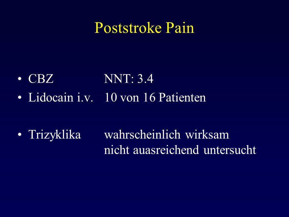 Poststroke Pain CBZNNT: 3.4 Lidocain i.v.10 von 16 Patienten Trizyklikawahrscheinlich wirksam nicht auasreichend untersucht