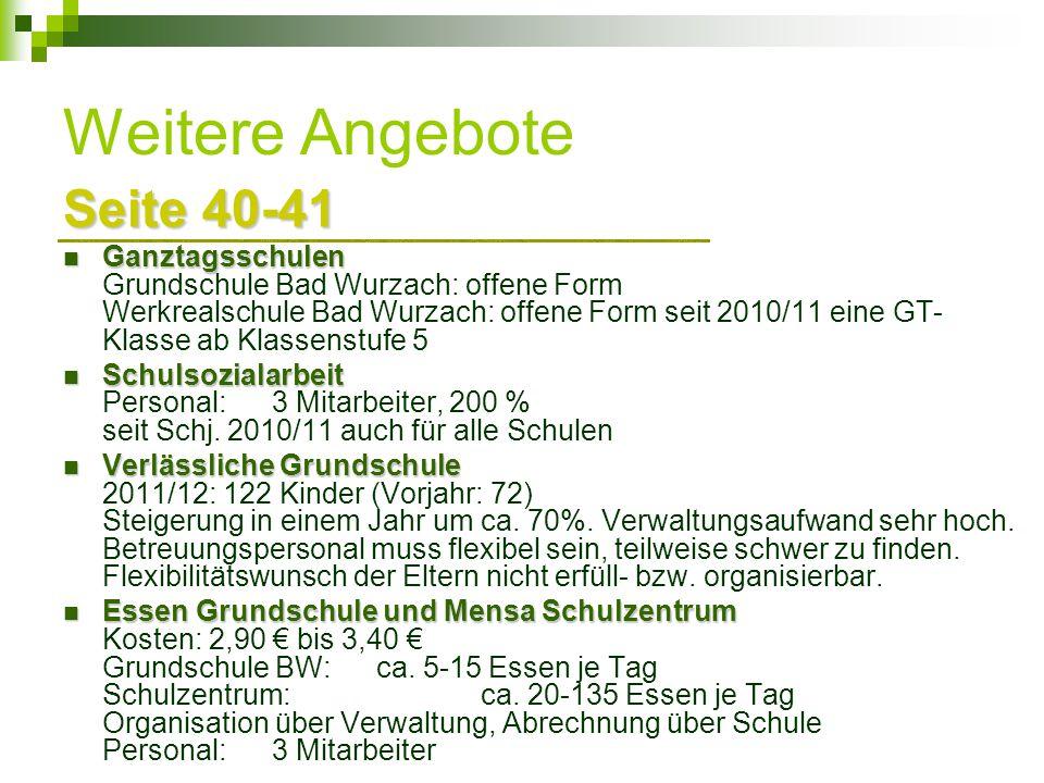 Weitere Angebote Seite 40-41 Ganztagsschulen Ganztagsschulen Grundschule Bad Wurzach: offene Form Werkrealschule Bad Wurzach: offene Form seit 2010/11