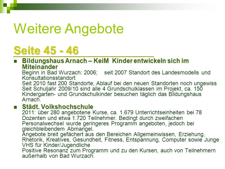 Weitere Angebote Seite 45 - 46 Bildungshaus Arnach – KeiM Kinder entwickeln sich im Miteinander Bildungshaus Arnach – KeiM Kinder entwickeln sich im M