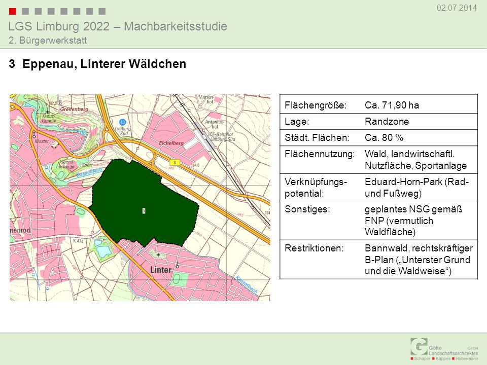 LGS Limburg 2022 – Machbarkeitsstudie 02.07.2014 2. Bürgerwerkstatt 3 Eppenau, Linterer Wäldchen Flächengröße:Ca. 71,90 ha Lage:Randzone Städt. Fläche