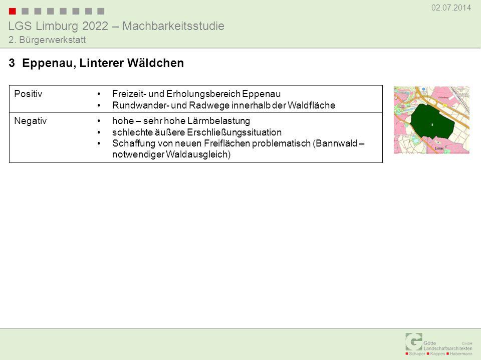LGS Limburg 2022 – Machbarkeitsstudie 02.07.2014 2. Bürgerwerkstatt PositivFreizeit- und Erholungsbereich Eppenau Rundwander- und Radwege innerhalb de