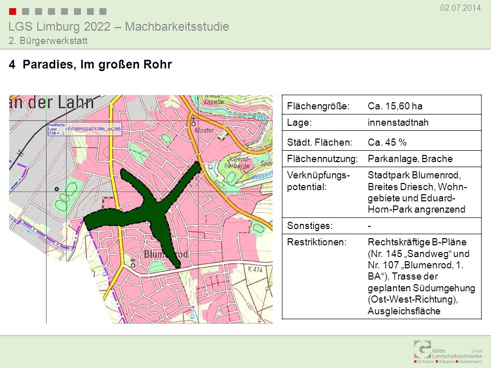 LGS Limburg 2022 – Machbarkeitsstudie 02.07.2014 2. Bürgerwerkstatt 4 Paradies, Im großen Rohr Flächengröße:Ca. 15,60 ha Lage:innenstadtnah Städt. Flä
