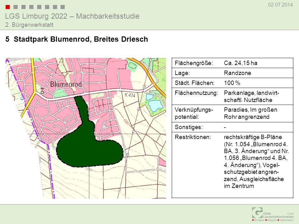 LGS Limburg 2022 – Machbarkeitsstudie 02.07.2014 2. Bürgerwerkstatt 5 Stadtpark Blumenrod, Breites Driesch Flächengröße:Ca. 24,15 ha Lage:Randzone Stä