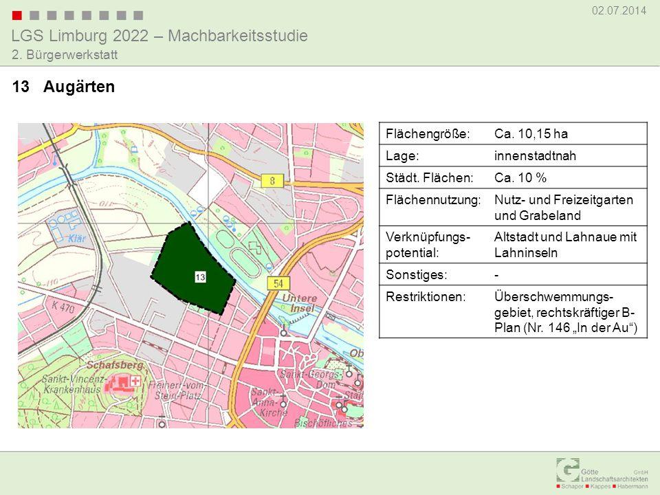 LGS Limburg 2022 – Machbarkeitsstudie 02.07.2014 2. Bürgerwerkstatt 13 Augärten Flächengröße:Ca. 10,15 ha Lage:innenstadtnah Städt. Flächen:Ca. 10 % F
