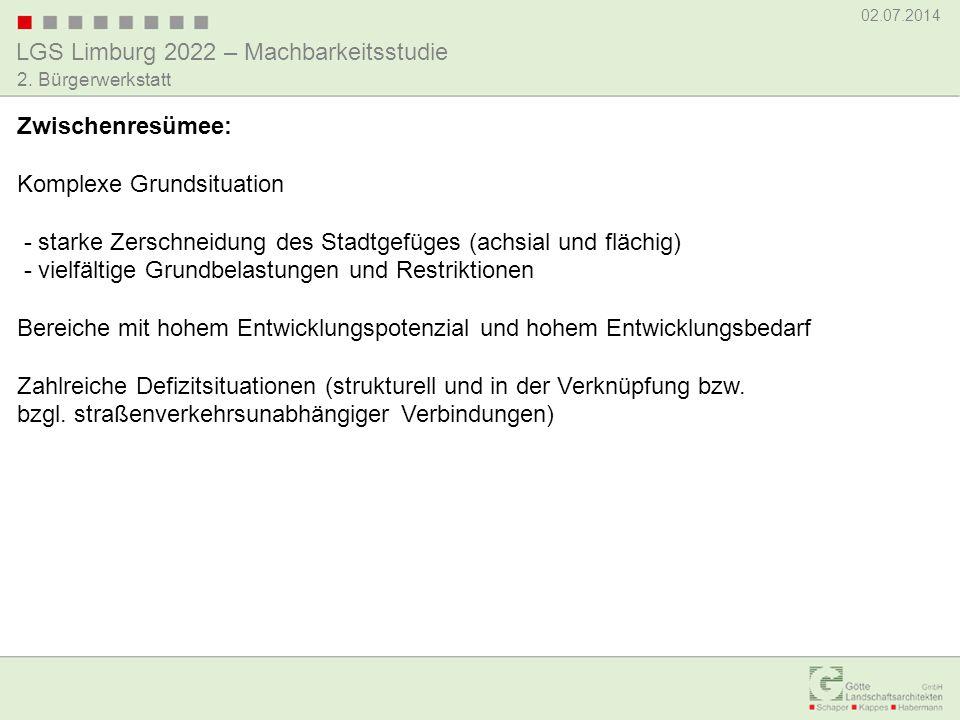 LGS Limburg 2022 – Machbarkeitsstudie 02.07.2014 2. Bürgerwerkstatt Zwischenresümee: Komplexe Grundsituation - starke Zerschneidung des Stadtgefüges (