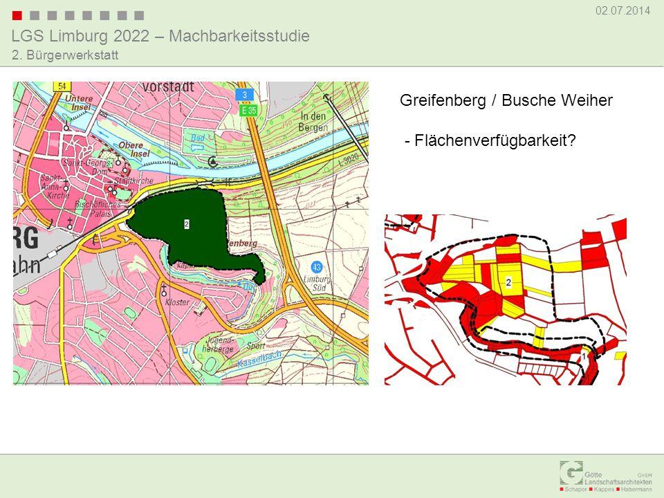 LGS Limburg 2022 – Machbarkeitsstudie 02.07.2014 2. Bürgerwerkstatt Greifenberg / Busche Weiher - Flächenverfügbarkeit?
