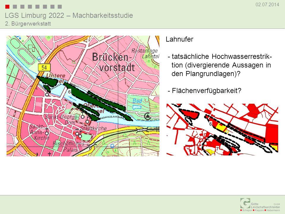 LGS Limburg 2022 – Machbarkeitsstudie 02.07.2014 2. Bürgerwerkstatt Lahnufer - tatsächliche Hochwasserrestrik- tion (divergierende Aussagen in den Pla