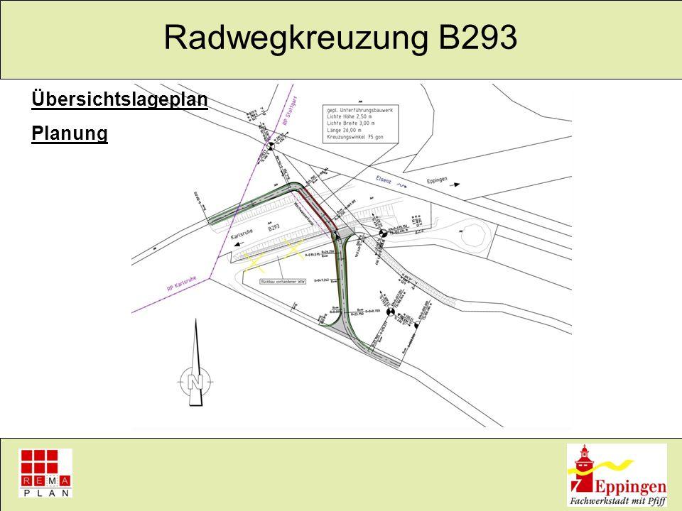 Radwegkreuzung B293 Übersichtslageplan Planung