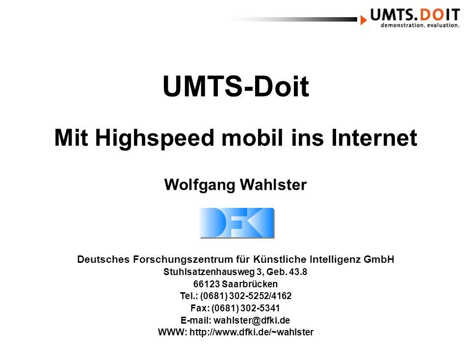 UMTS-Doit Deutsches Forschungszentrum für Künstliche Intelligenz GmbH Stuhlsatzenhausweg 3, Geb. 43.8 66123 Saarbrücken Tel.: (0681) 302-5252/4162 Fax