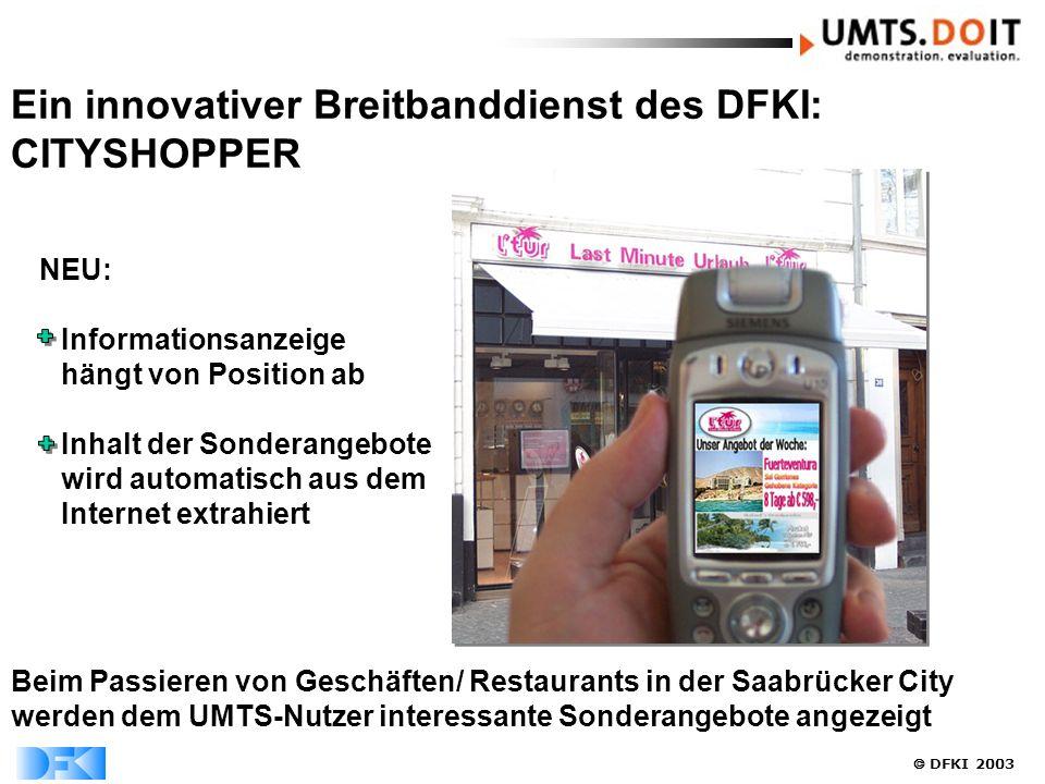  DFKI 2003 NEU: Informationsanzeige hängt von Position ab Inhalt der Sonderangebote wird automatisch aus dem Internet extrahiert Beim Passieren von G