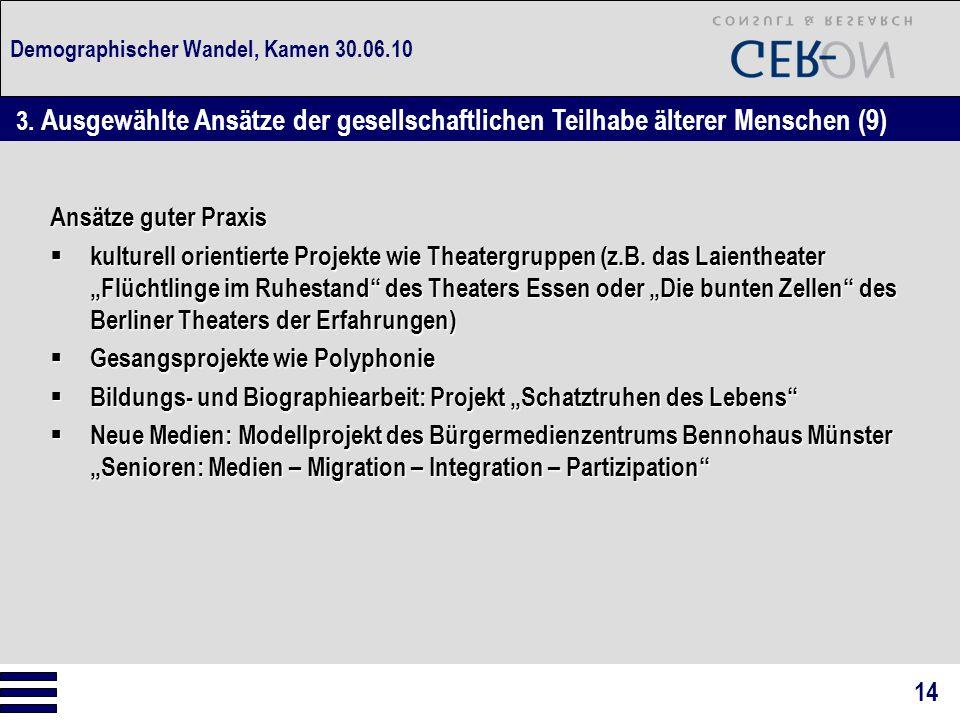 Demographischer Wandel, Kamen 30.06.10 Ansätze guter Praxis  kulturell orientierte Projekte wie Theatergruppen (z.B.