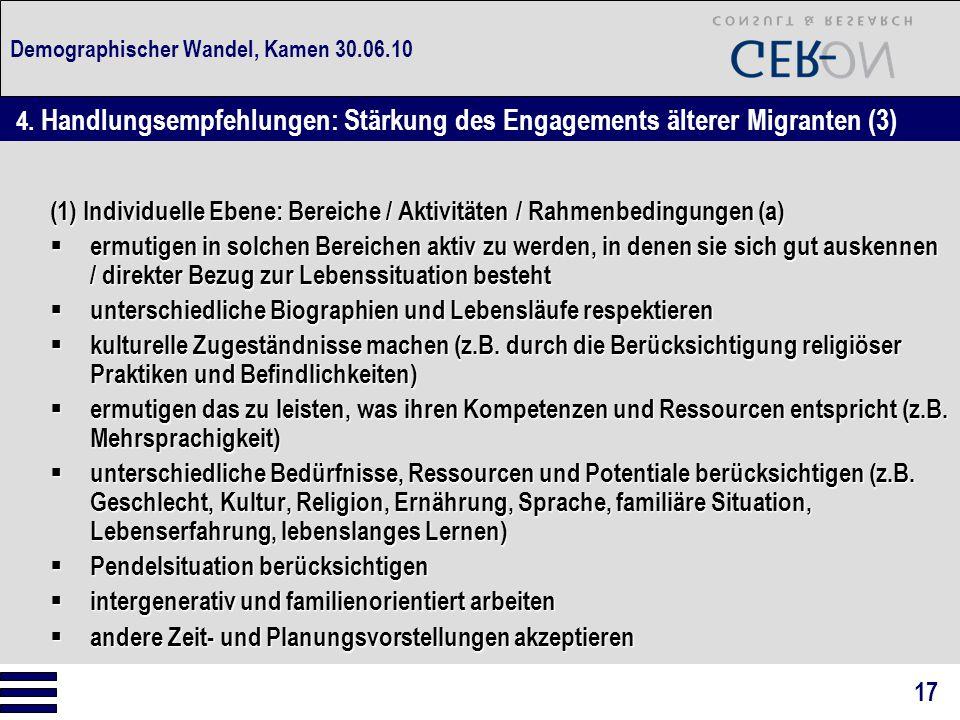 Demographischer Wandel, Kamen 30.06.10 (1) Individuelle Ebene: Bereiche / Aktivitäten / Rahmenbedingungen (a)  ermutigen in solchen Bereichen aktiv z