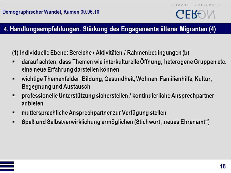 Demographischer Wandel, Kamen 30.06.10 (1) Individuelle Ebene: Bereiche / Aktivitäten / Rahmenbedingungen (b)  darauf achten, dass Themen wie interkulturelle Öffnung, heterogene Gruppen etc.